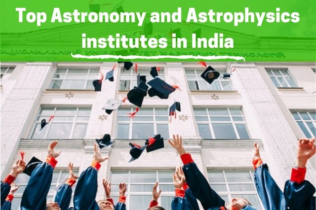 Top astronomy and astrophysics institutes in India